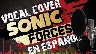 SONIC FORCES THEME VOCAL COVER (En Español) | PSIMike & Dariadubs