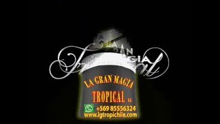 La Gran Magia Tropical