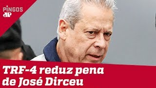 Tribunal reduz pena de José Dirceu