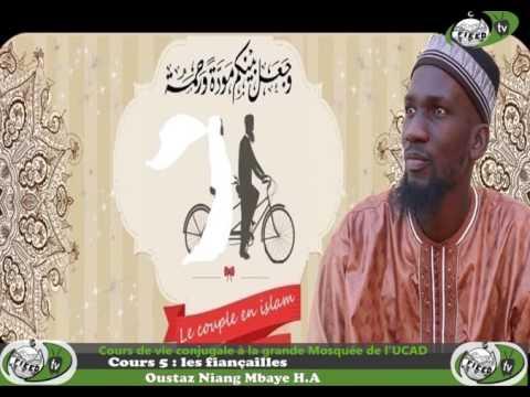 Cours de Vie conjugale en Islam avec Oustaz Niang Mbaye cours 5 Les Fiançailles