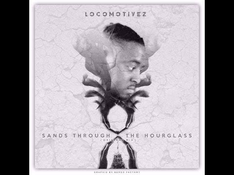 Locomotivez - Sands Through The Hourglass(Original Mix)
