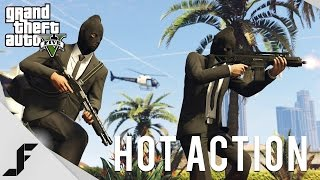Hot Action! - Grand Theft Auto 5 PC Gameplay