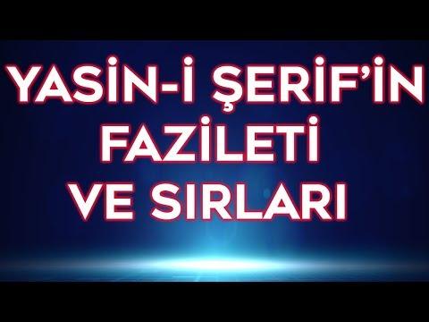 YASİN-İ ŞERİF'İN FAZİLETİ VE SIRLARI