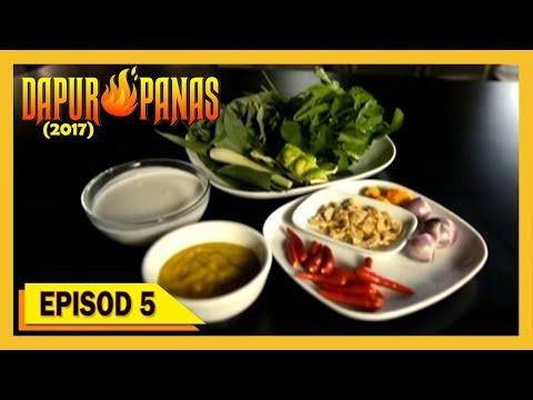 Dapur Panas 2017 Episod 5