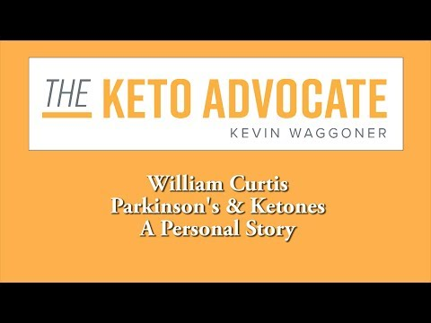 Parkinson's & Ketones - A Personal Story w/ William Curtis