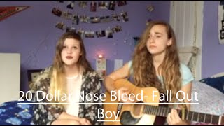 20 dollar nose bleed fall out boy cover