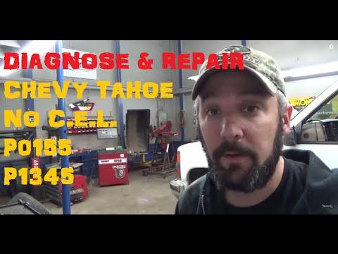 Chevy Tahoe No Check Engine Light & Codes P0155 / P1345