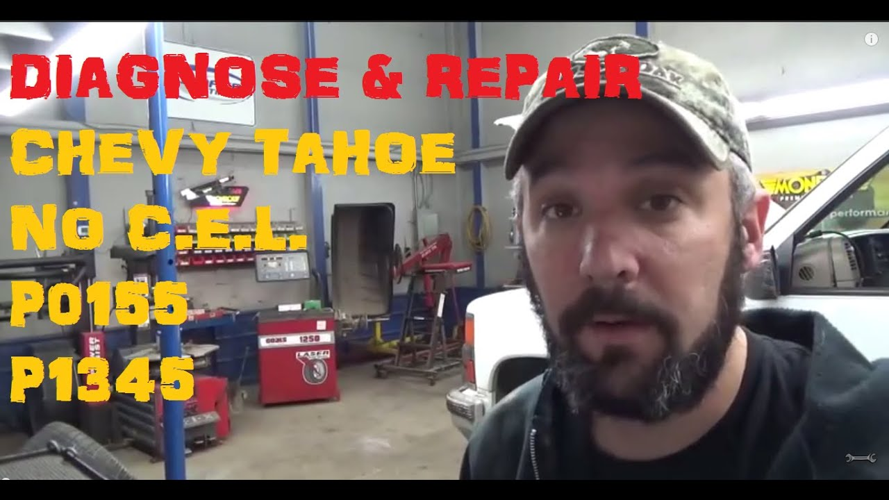 Chevy Tahoe No Check Engine Light & Codes P0155 / P1345 ...