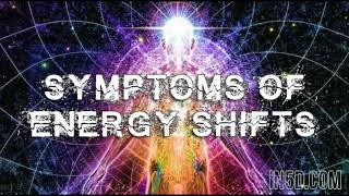 Symptoms of Energy Shifts - In5D.com