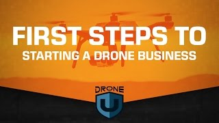First steps to starting a drone business