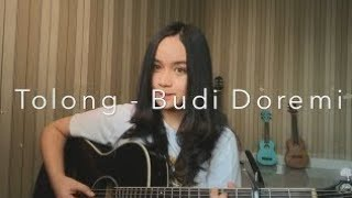 Tolong - Chintya Gabriella ft.BudiDoremi || cover 2019