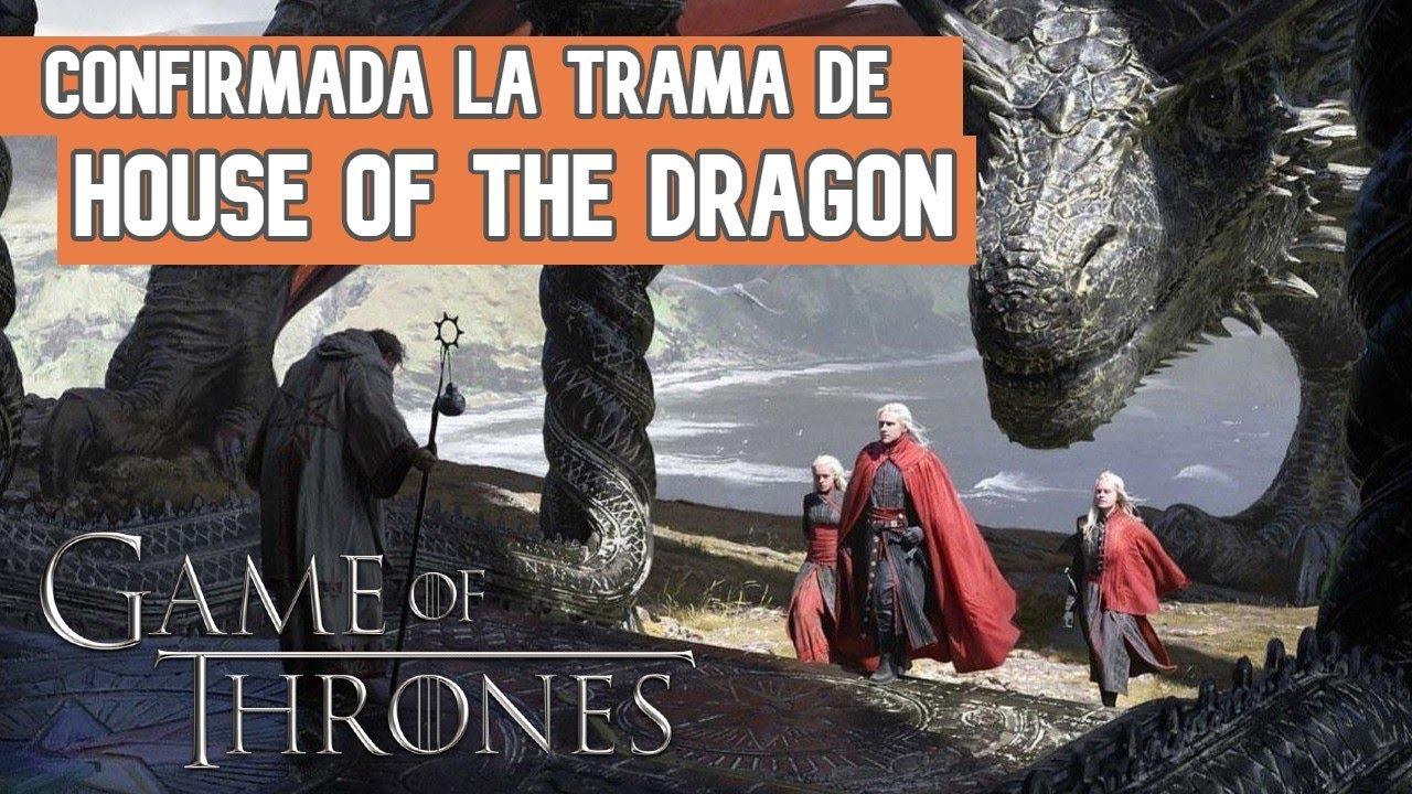 Confirmada la Trama de House Of The Dragon / Nueva Serie de GOT