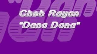 Cheb Rayan Dana Dana