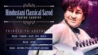 Hindusthani Classical | Sarod | Partho Sarothy | Yaman | Desh | Mishra Piloo