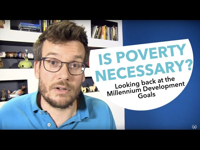 Is Poverty Necessary? Looking back at the Millennium Development Goals