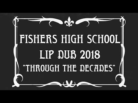 "Fishers High School Lip Dub 2018 ""Through The Decades"""