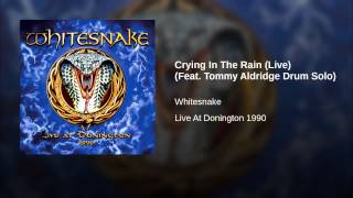 Crying In The Rain (Live) (Feat. Tommy Aldridge Drum Solo)