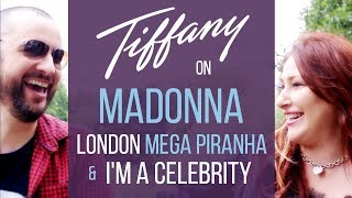 TIFFANY on Madonna, London, Mega Piranha & I'm A Celebrity