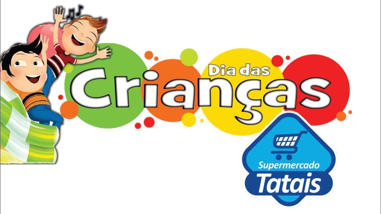 COMERCIAL DIA DAS CRIANÇAS SUPERMERCADO TATAIS