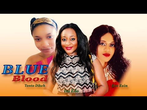 Blue Blood  - Latest Nigerian Nollywood Movie