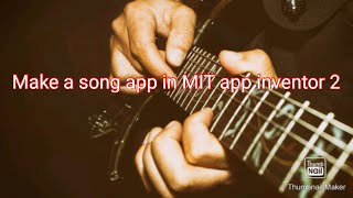 Make a song app in MIT app inventor 2