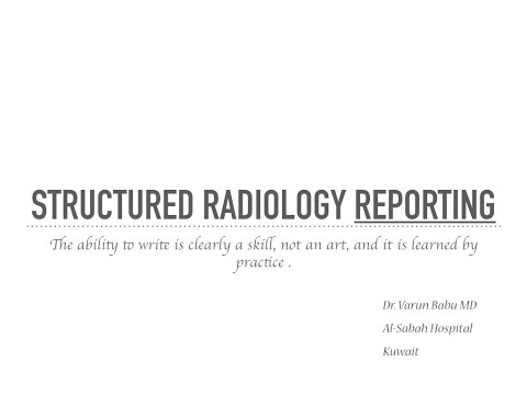 Structured radiology reporting