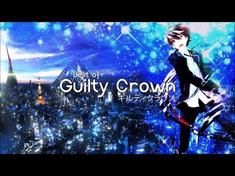 [Anime Music] Guilty Crown Soundtrack | Mini Mix