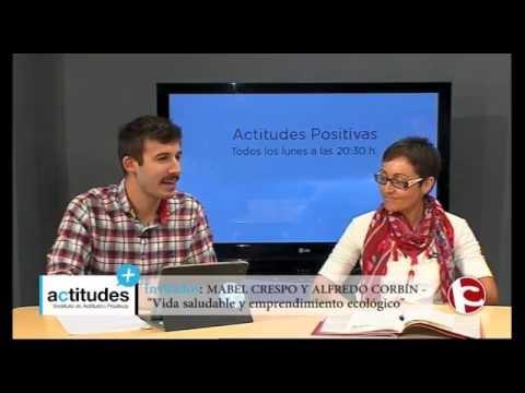 Vida saludable y emprendimiento ecológico con M. Crespo y A. Corbín - Actitudes Positivas - Prog. 47