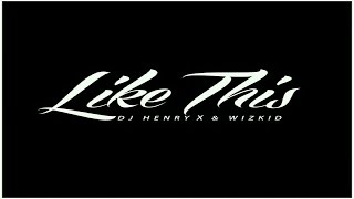 Like This - DJ Henry X WizKid [Behind The Music] OVO Radio