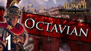 Total War: Rome II - Imperator Augustus: Octavian Campaign #1 ~ Seize The Day!