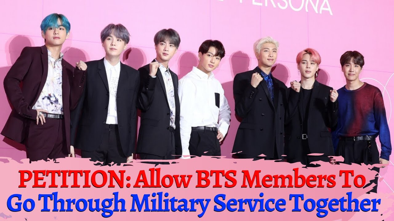 Petition Allow Bts Members To Go Through Military Service Together Youtube