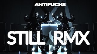 Antifuchs - Still RMX [Prod. by Tacka77]