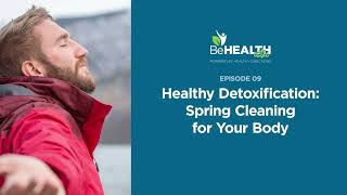 Healthy Detoxification: Spring Cleaning for Your Body