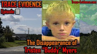 The Disappearance of Tristen 'Buddy' Myers - Trace Evidence - 111