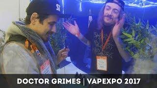Doctor Grimes | Vapexpo 2017