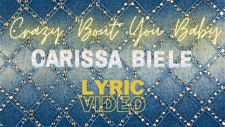Crazy Bout You Baby Lyrics- Artist Carissa Biele (Lyric Video)