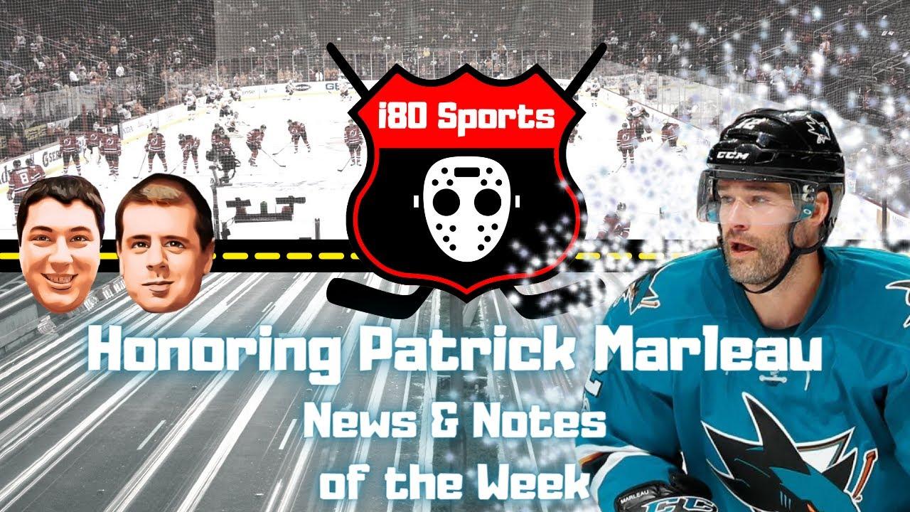 NHL- Honoring Patrick Marleau and News of the Week!