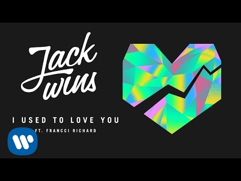 JACK WINS - I Used To Love You [feat. Francci Richard] (Full Vocal Version)