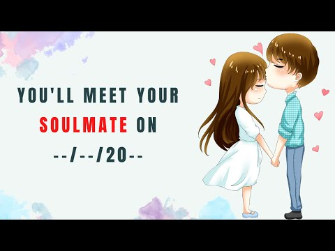 Meet when quiz my am soulmate to i going When Will