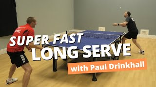 How to do a SUPER FAST long serve (with Paul Drinkhall)