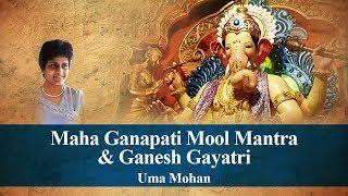 GANPATI SPECIAL -Maha Ganapati Mool Mantra & Ganesh Gayatri | Uma Mohan | Times Music Spiritual