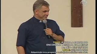 Pe. Léo - A cura a partir do encontro pessoal com Jesus - 22/02/04