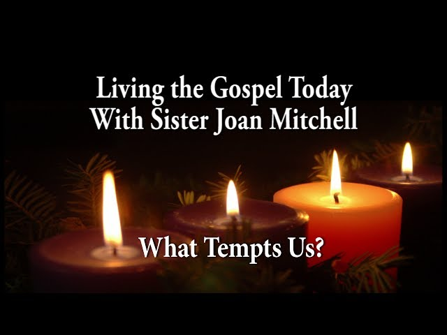 Living the Gospel Today - What Tempts Us?