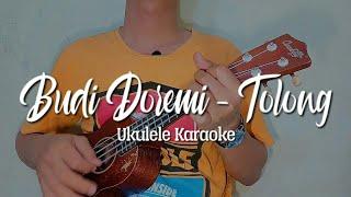 BUDI DOREMI - TOLONG UKULELE KARAOKE + LIRIK ( BY ASKANOISE )