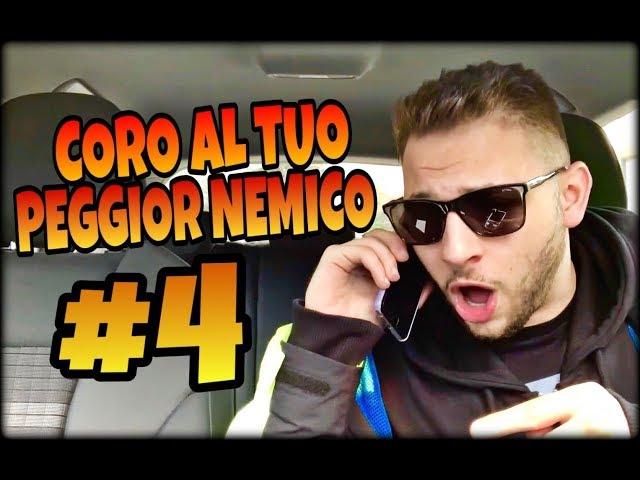CORO AL TUO PEGGIOR NEMICO #4