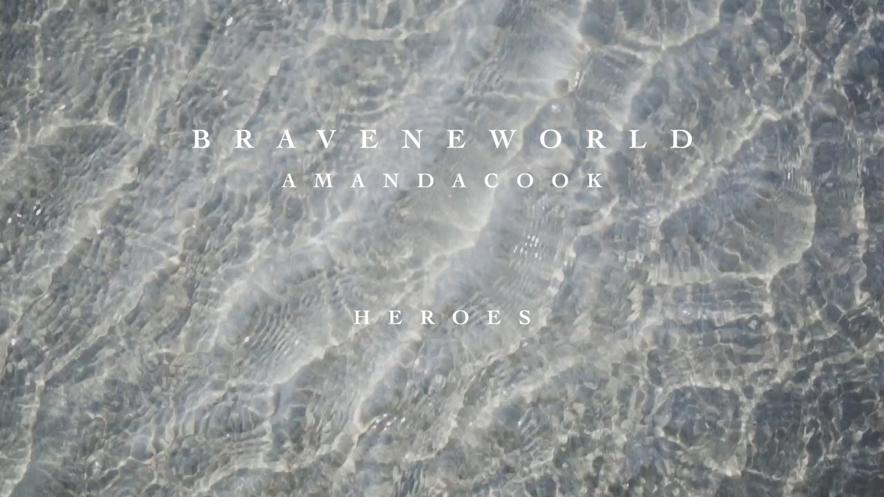 Heroes Official Lyric Video Amanda Cook Brave New