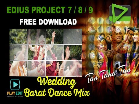 Wedding Barat Dance Mix Project in Edius || Free Download  || 2018