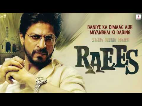 Raees 2017 Bollywood All Videos hd Songs