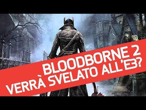 Bloodborne 2 all'E3 2018? Speculazioni e rumor sul gioco From Software