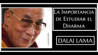 Dalai Lama  La Importancia de Estudiar el Dharma